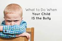 what to do if my child is the bully